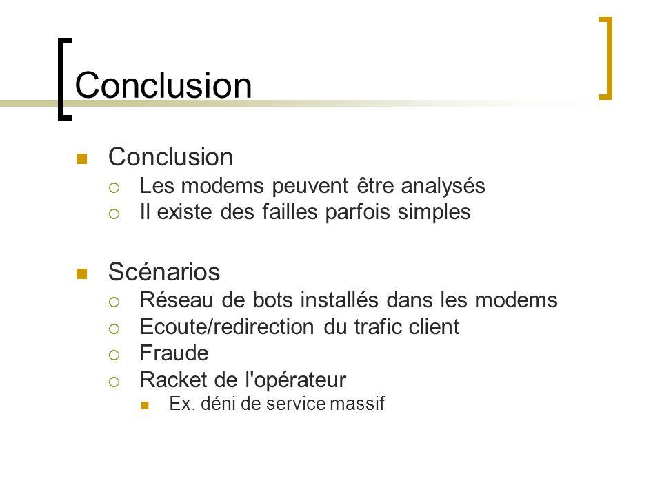 Conclusion Conclusion Scénarios Les modems peuvent être analysés