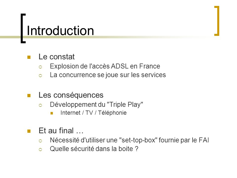 Introduction Le constat Les conséquences Et au final …