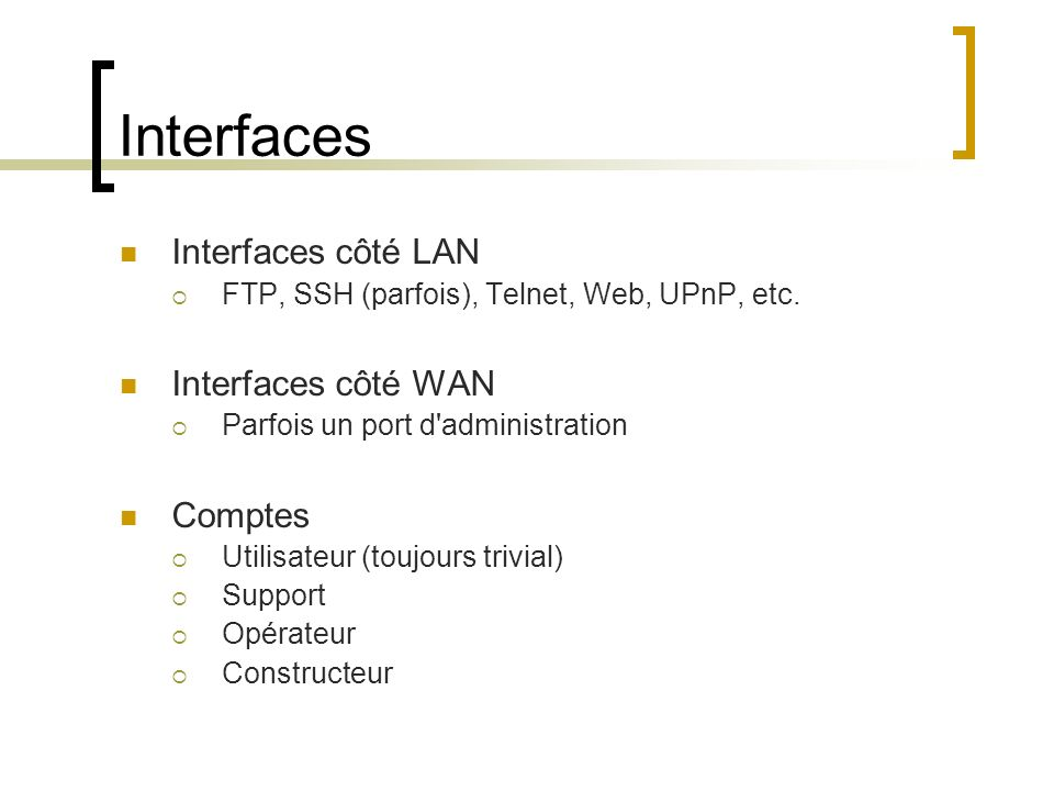 Interfaces Interfaces côté LAN Interfaces côté WAN Comptes