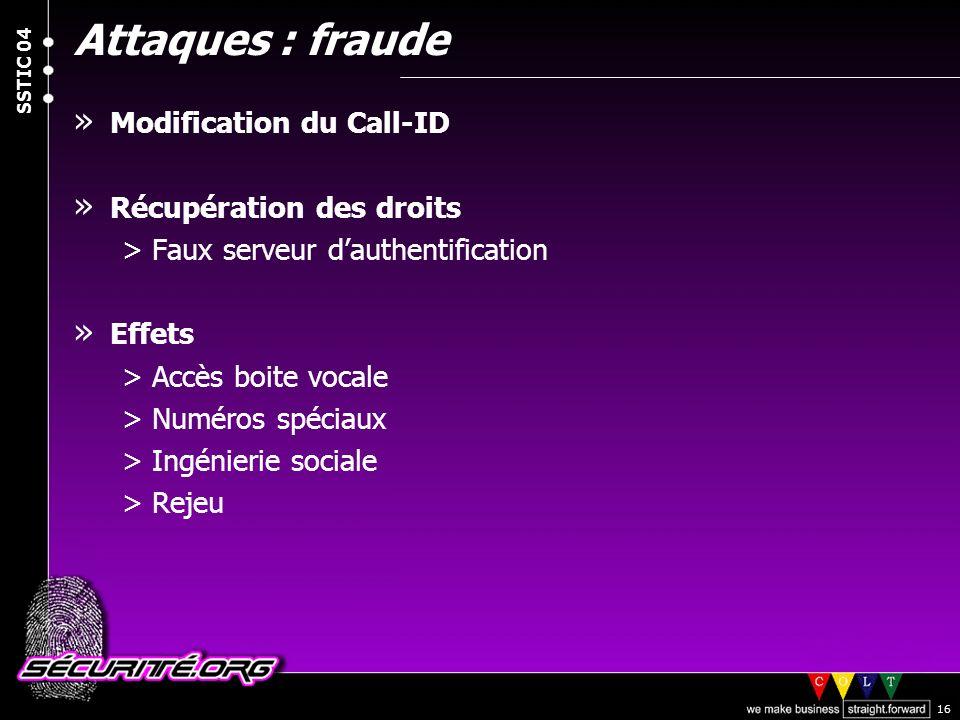 Attaques : fraude Modification du Call-ID Récupération des droits