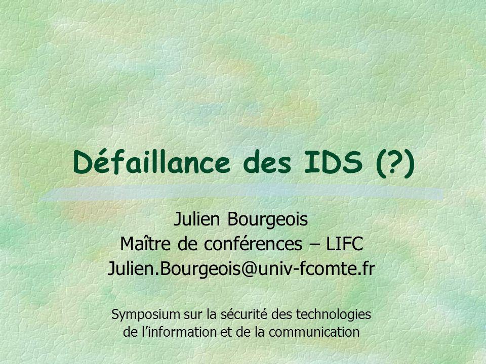 Défaillance des IDS ( ) Julien Bourgeois Maître de conférences – LIFC