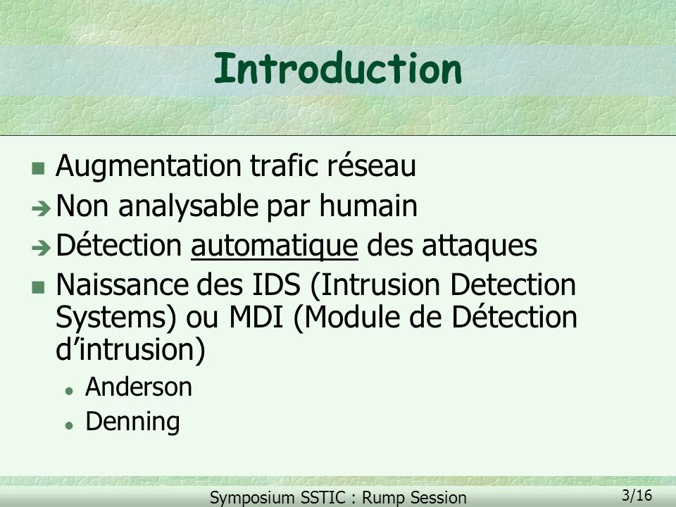 Introduction Augmentation trafic réseau Non analysable par humain