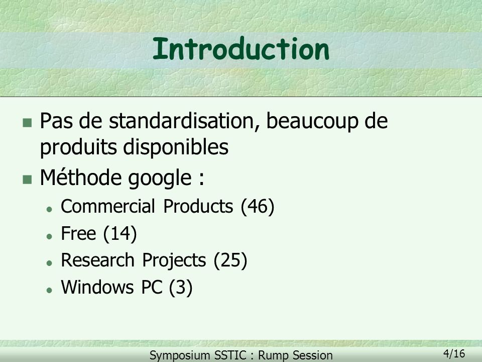 Introduction Pas de standardisation, beaucoup de produits disponibles