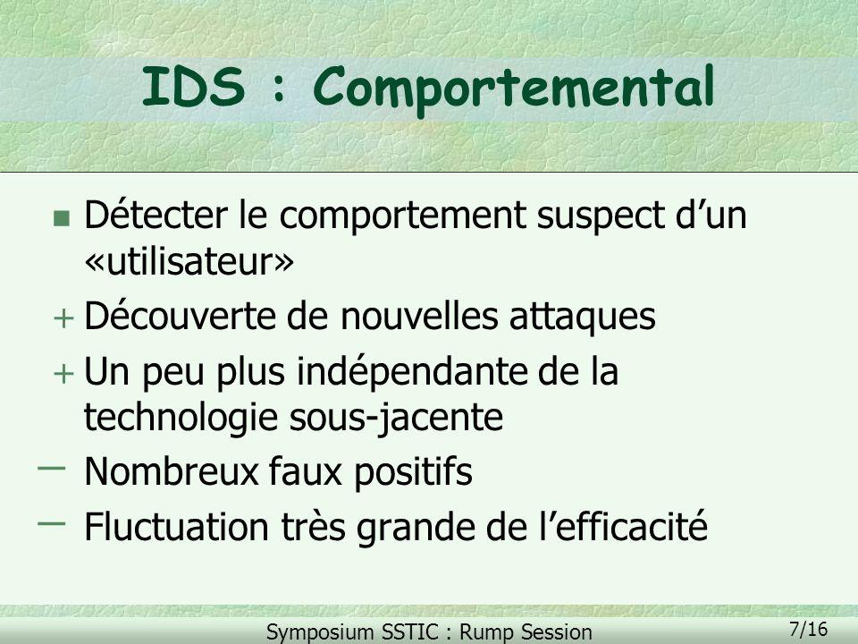IDS : Comportemental Détecter le comportement suspect d'un «utilisateur» Découverte de nouvelles attaques.