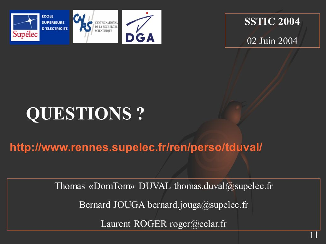 QUESTIONS http://www.rennes.supelec.fr/ren/perso/tduval/ SSTIC 2004