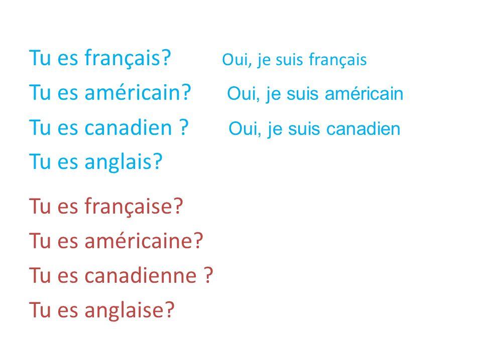 Tu es français Oui, je suis français