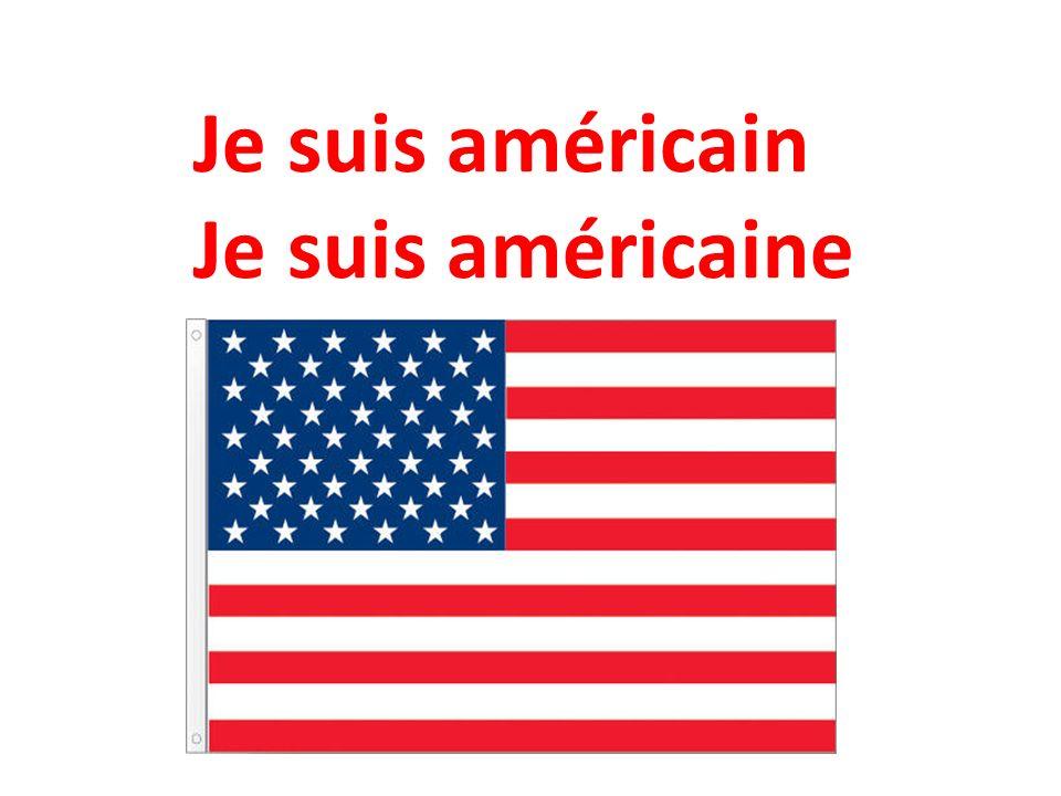 Je suis américain Je suis américaine