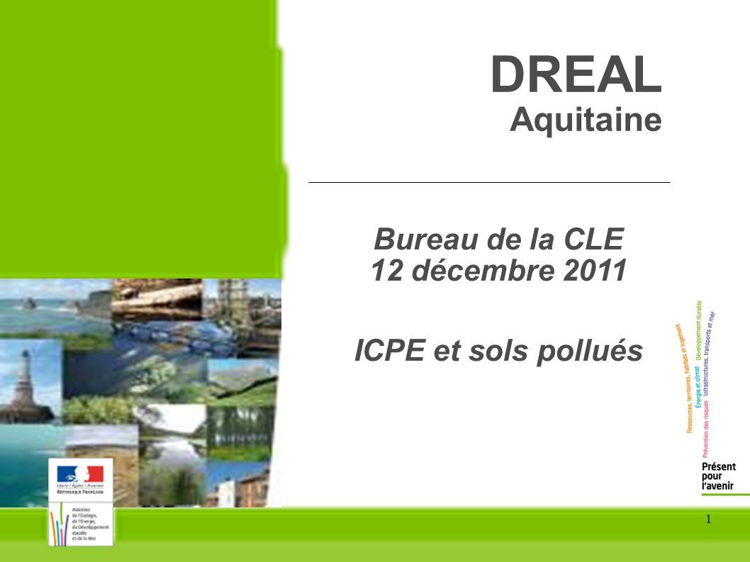 DREAL Aquitaine Bureau de la CLE 12 décembre 2011 ICPE et sols pollués