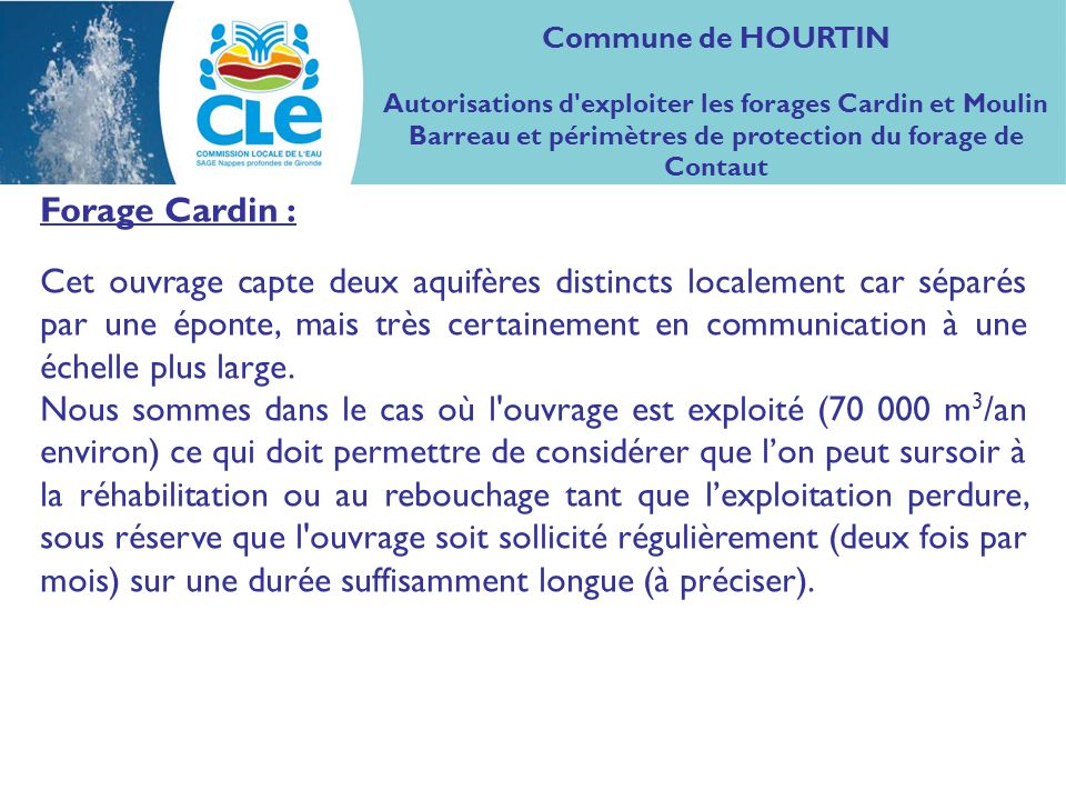 Commune de HOURTIN Autorisations d exploiter les forages Cardin et Moulin Barreau et périmètres de protection du forage de Contaut.