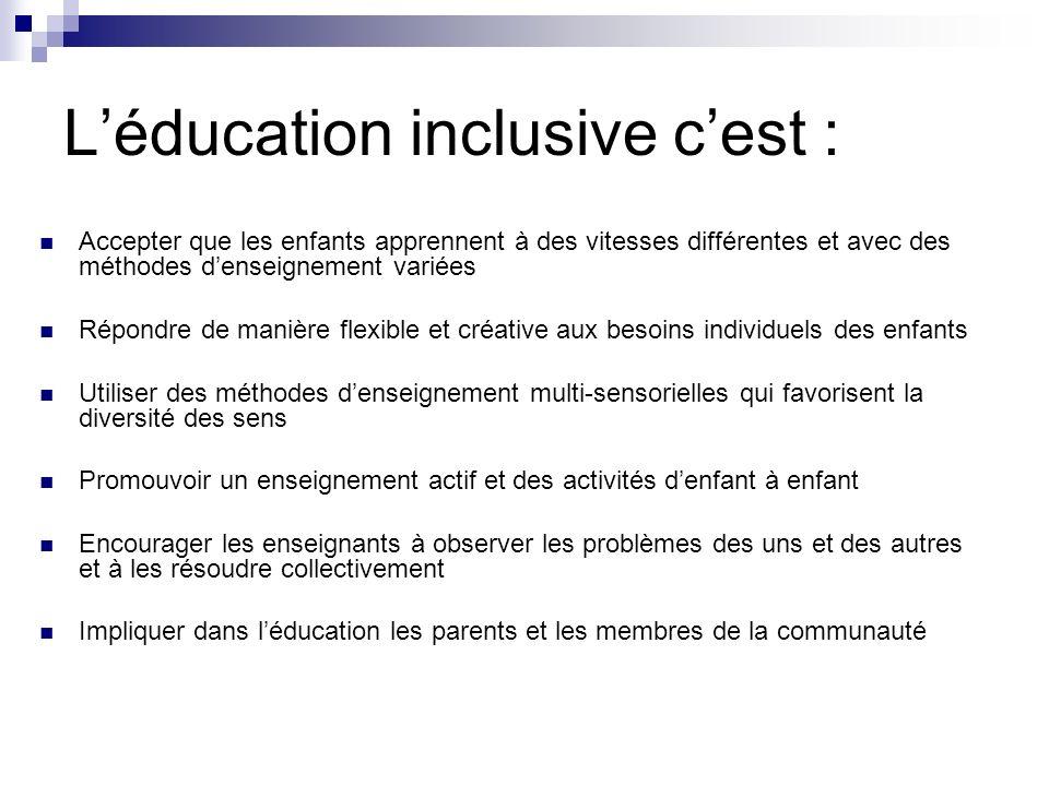 L'éducation inclusive c'est :