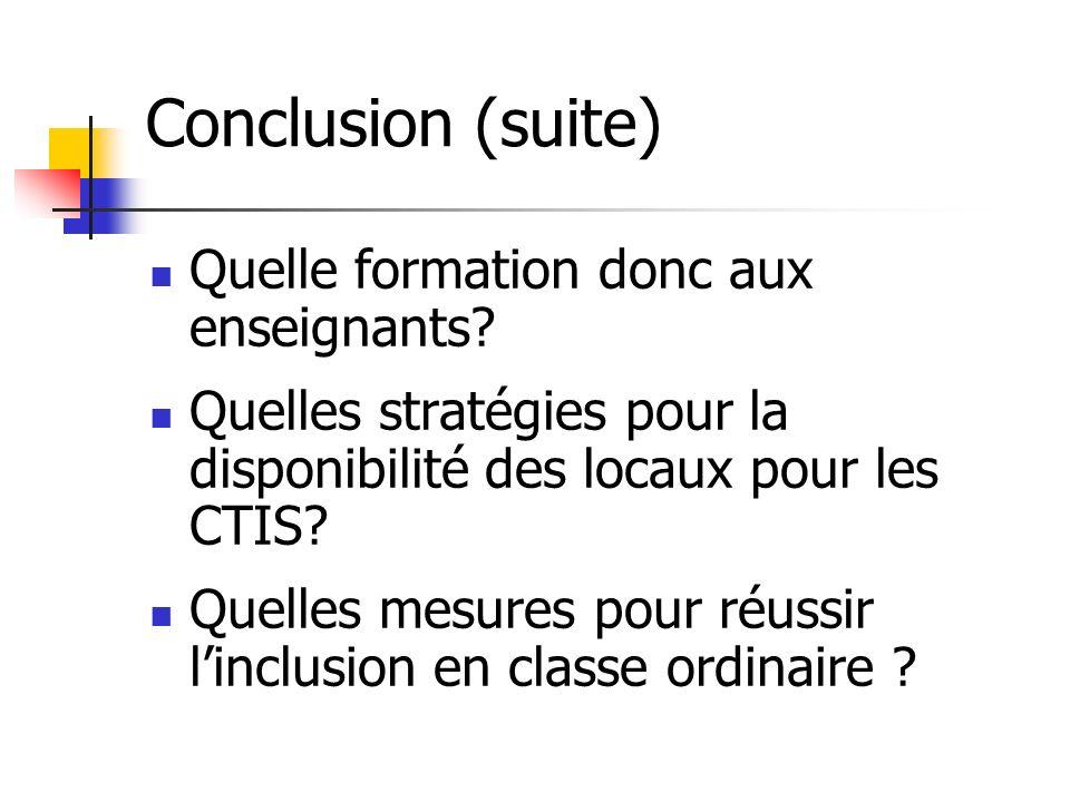 Conclusion (suite) Quelle formation donc aux enseignants