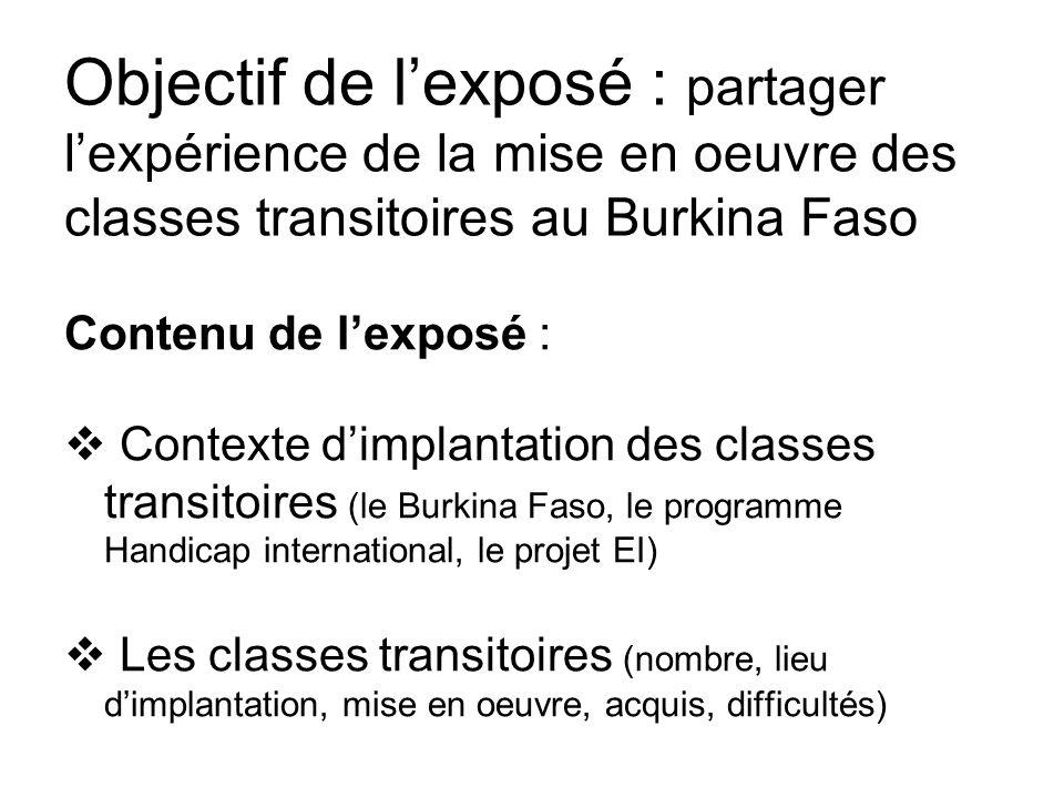 Objectif de l'exposé : partager l'expérience de la mise en oeuvre des classes transitoires au Burkina Faso
