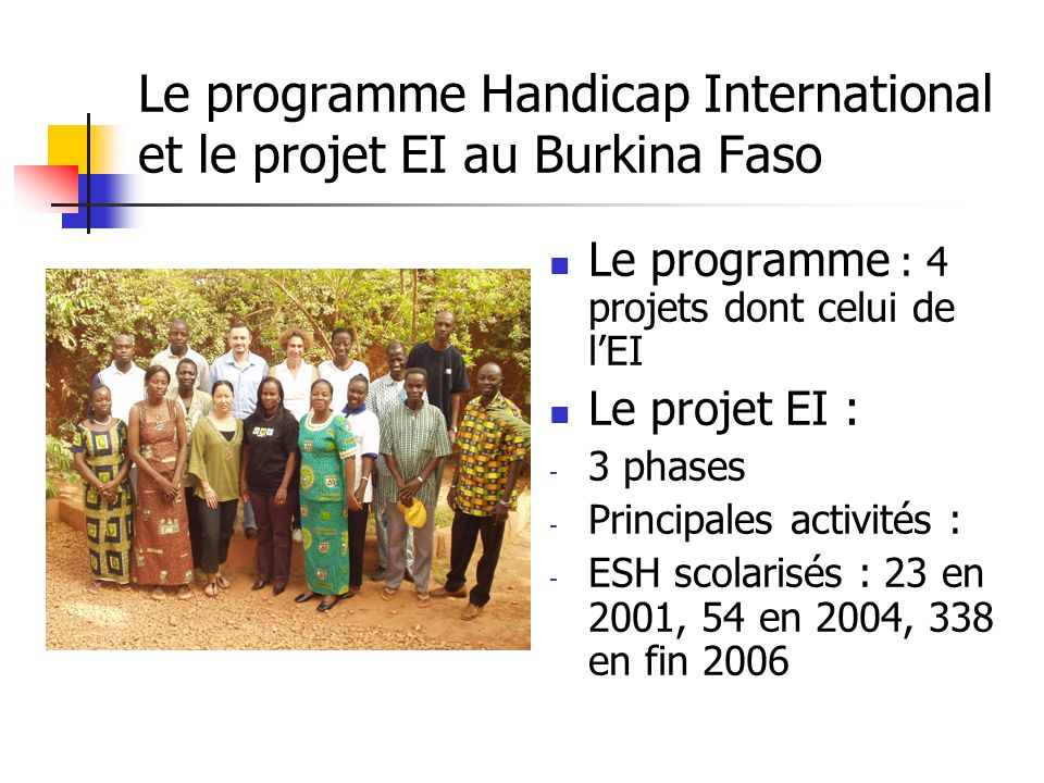 Le programme Handicap International et le projet EI au Burkina Faso