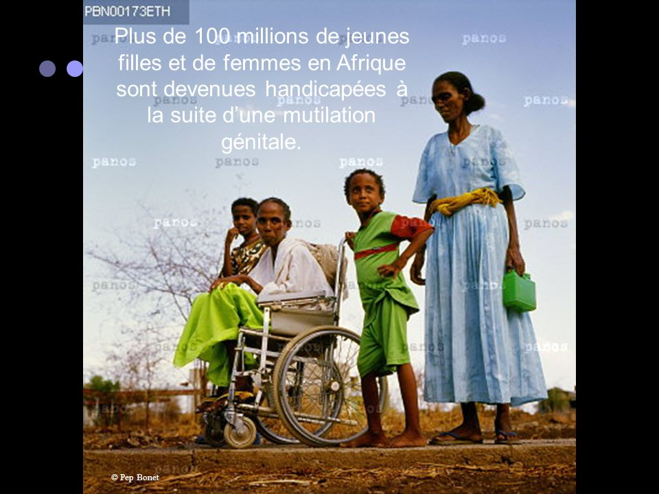 Plus de 100 millions de jeunes filles et de femmes en Afrique sont devenues handicapées à la suite d'une mutilation génitale.