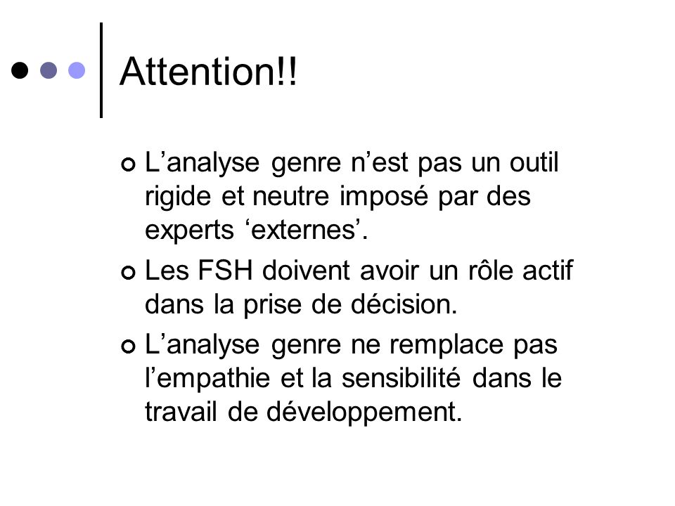 Attention!! L'analyse genre n'est pas un outil rigide et neutre imposé par des experts 'externes'.