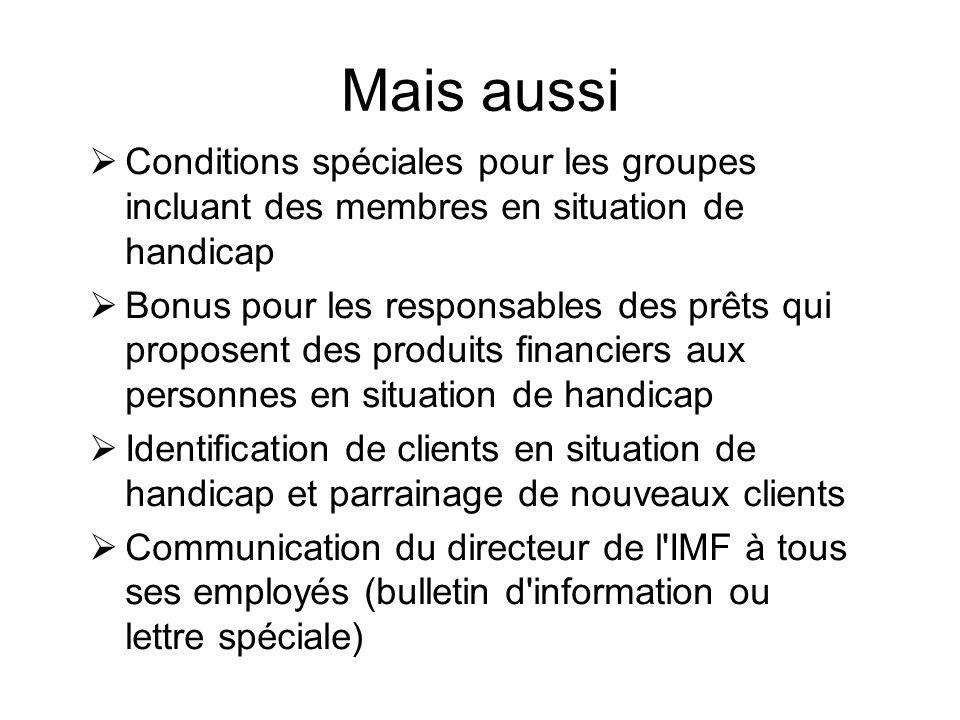Mais aussi Conditions spéciales pour les groupes incluant des membres en situation de handicap.