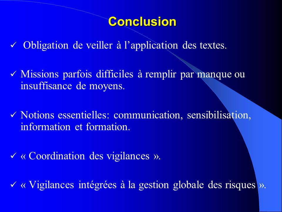 Conclusion Obligation de veiller à l'application des textes.