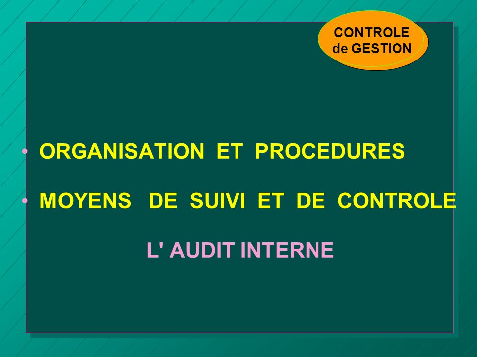 ORGANISATION ET PROCEDURES MOYENS DE SUIVI ET DE CONTROLE