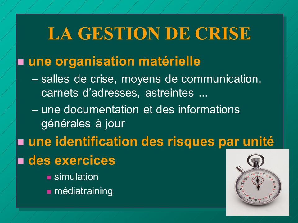 LA GESTION DE CRISE une organisation matérielle