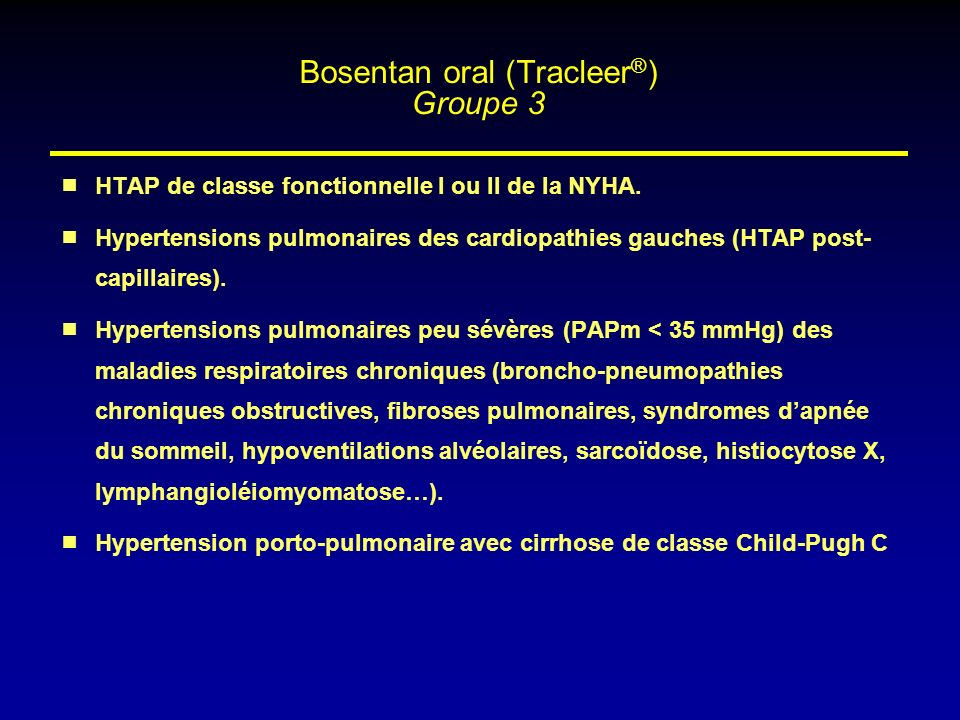 Bosentan oral (Tracleer®) Groupe 3