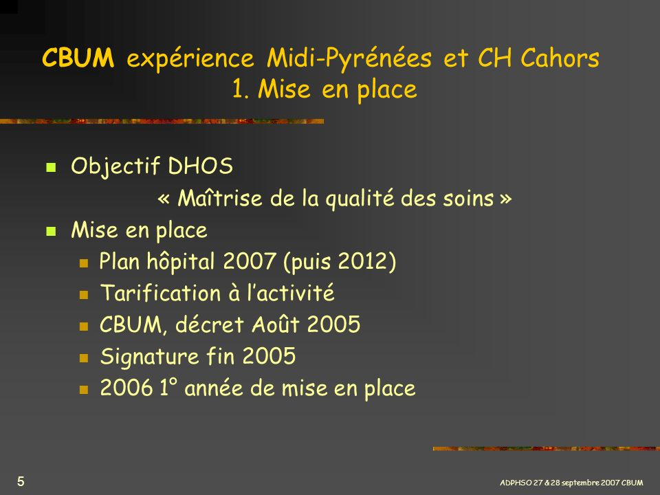 CBUM expérience Midi-Pyrénées et CH Cahors 1. Mise en place