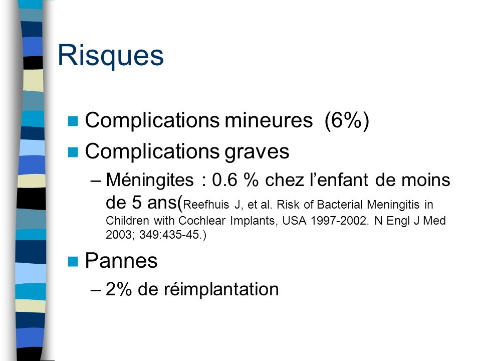 Risques Complications mineures (6%) Complications graves Pannes