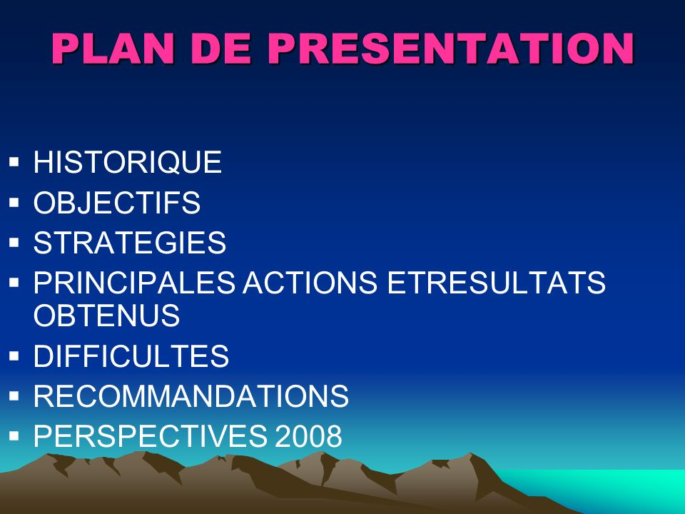 PLAN DE PRESENTATION HISTORIQUE OBJECTIFS STRATEGIES