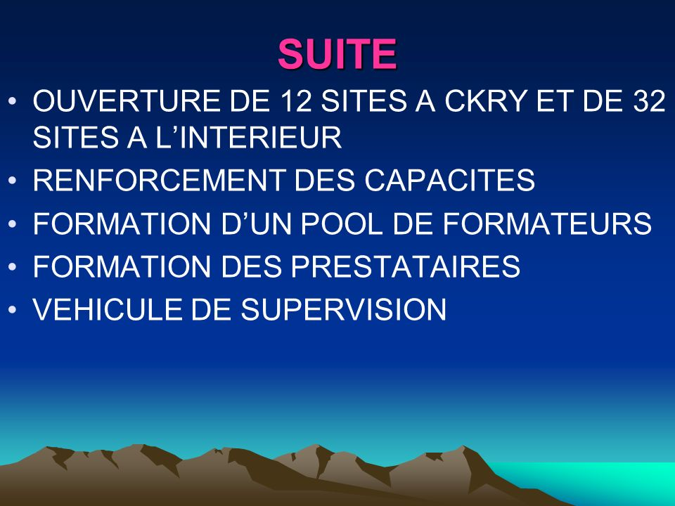 SUITE OUVERTURE DE 12 SITES A CKRY ET DE 32 SITES A L'INTERIEUR