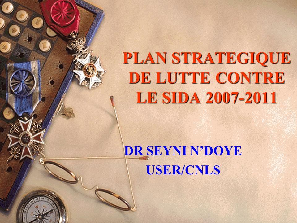 PLAN STRATEGIQUE DE LUTTE CONTRE LE SIDA 2007-2011