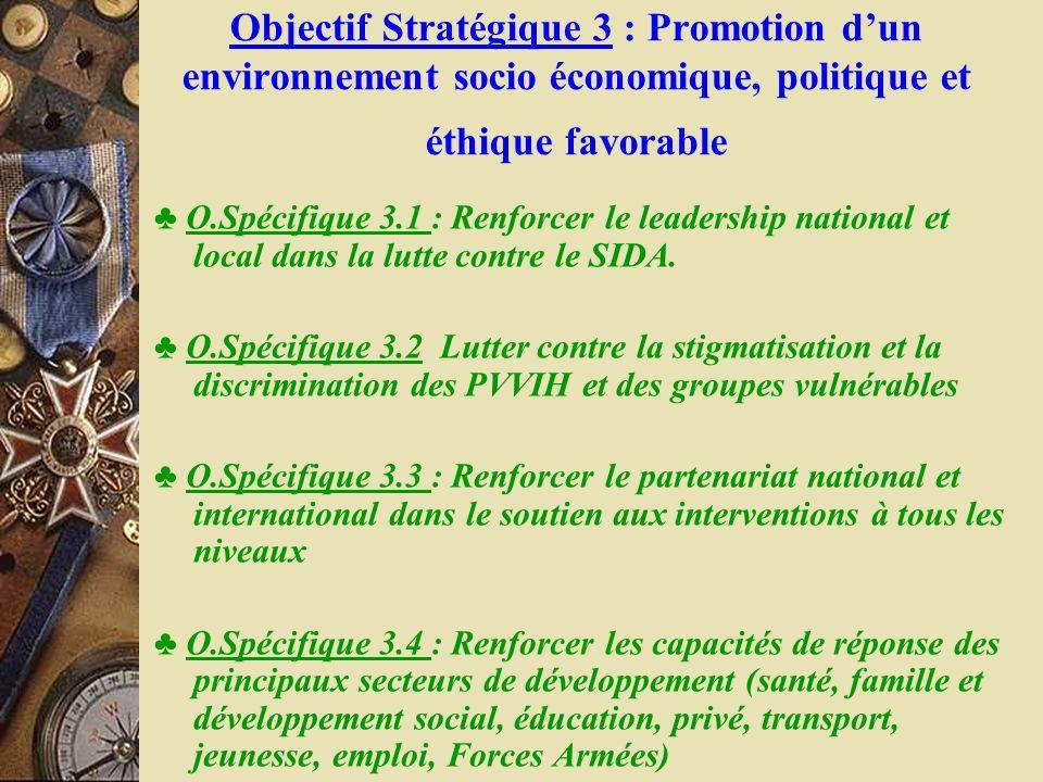 Objectif Stratégique 3 : Promotion d'un environnement socio économique, politique et éthique favorable