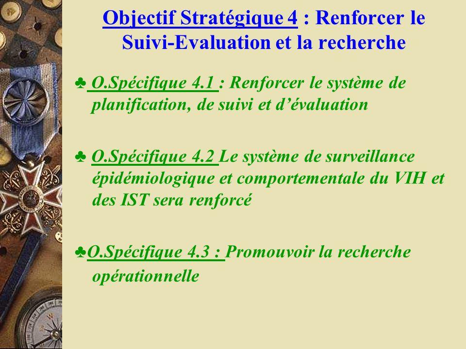 Objectif Stratégique 4 : Renforcer le Suivi-Evaluation et la recherche