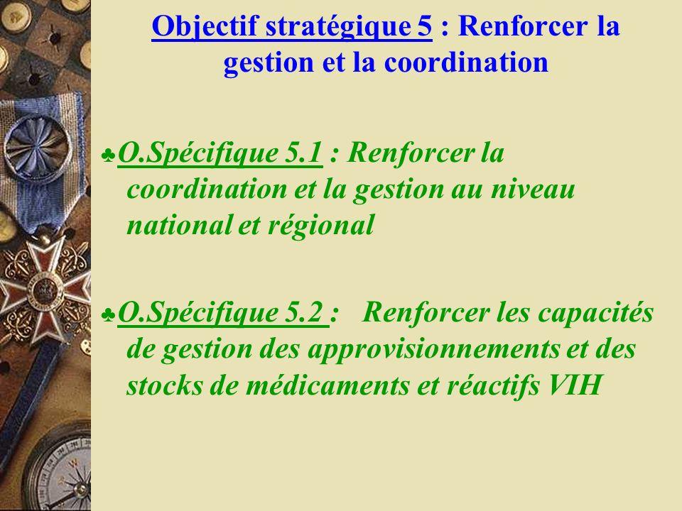 Objectif stratégique 5 : Renforcer la gestion et la coordination