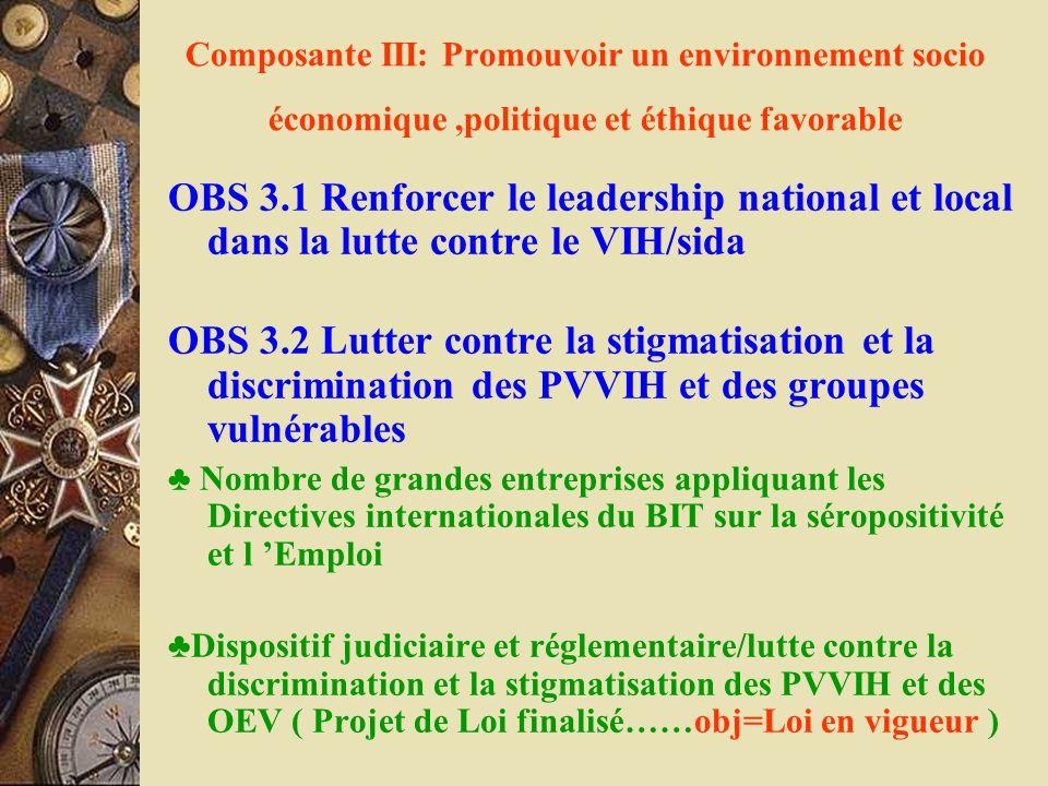 Composante III: Promouvoir un environnement socio économique ,politique et éthique favorable