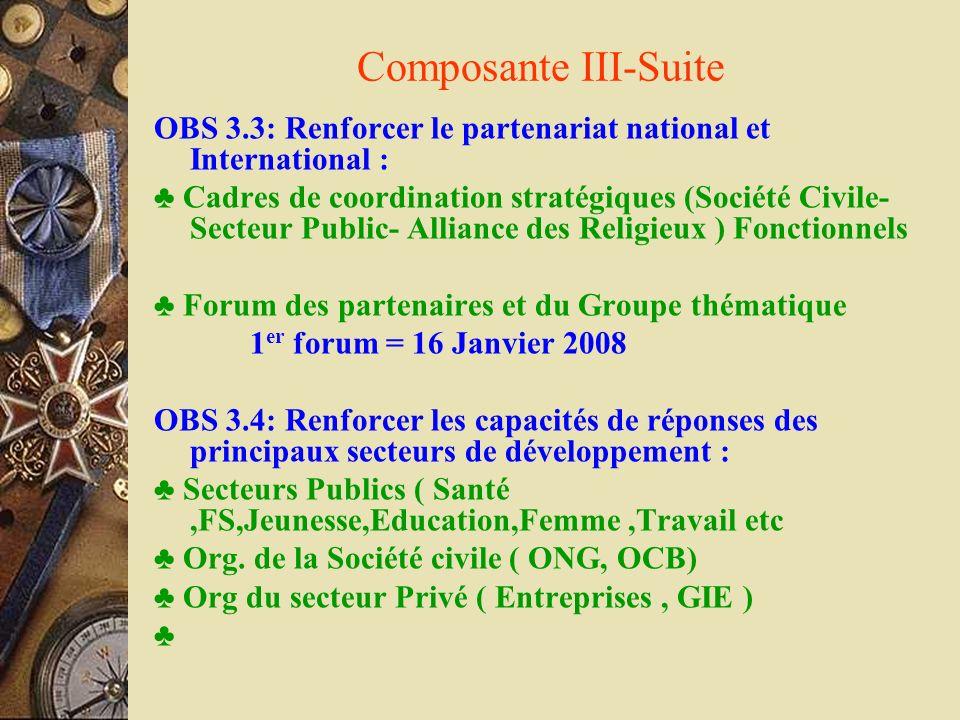 Composante III-Suite OBS 3.3: Renforcer le partenariat national et International :