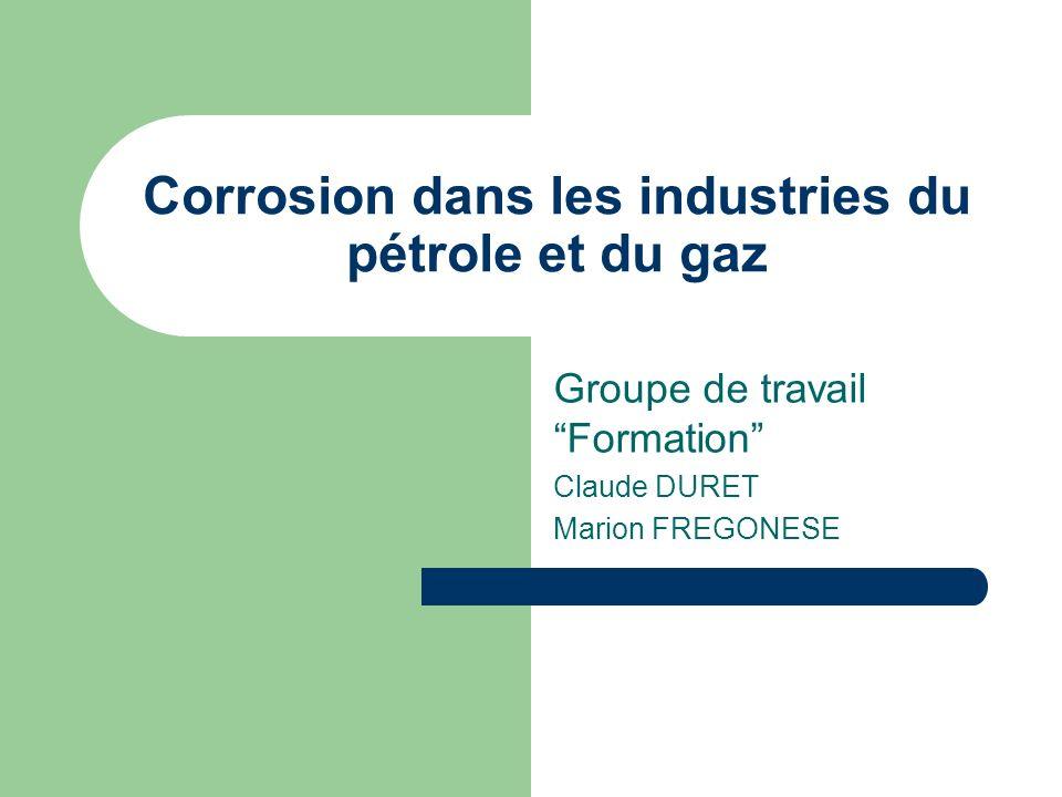 Corrosion dans les industries du pétrole et du gaz