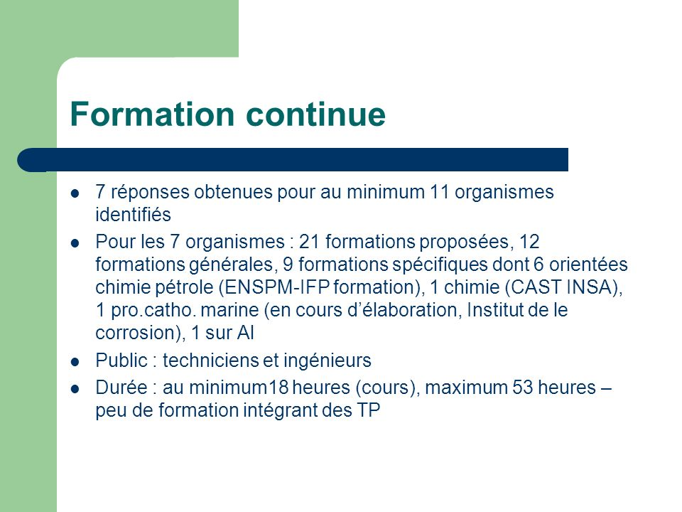 Formation continue7 réponses obtenues pour au minimum 11 organismes identifiés.