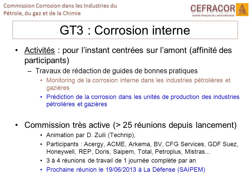 GT3 : Corrosion interne Activités : pour l'instant centrées sur l'amont (affinité des participants)