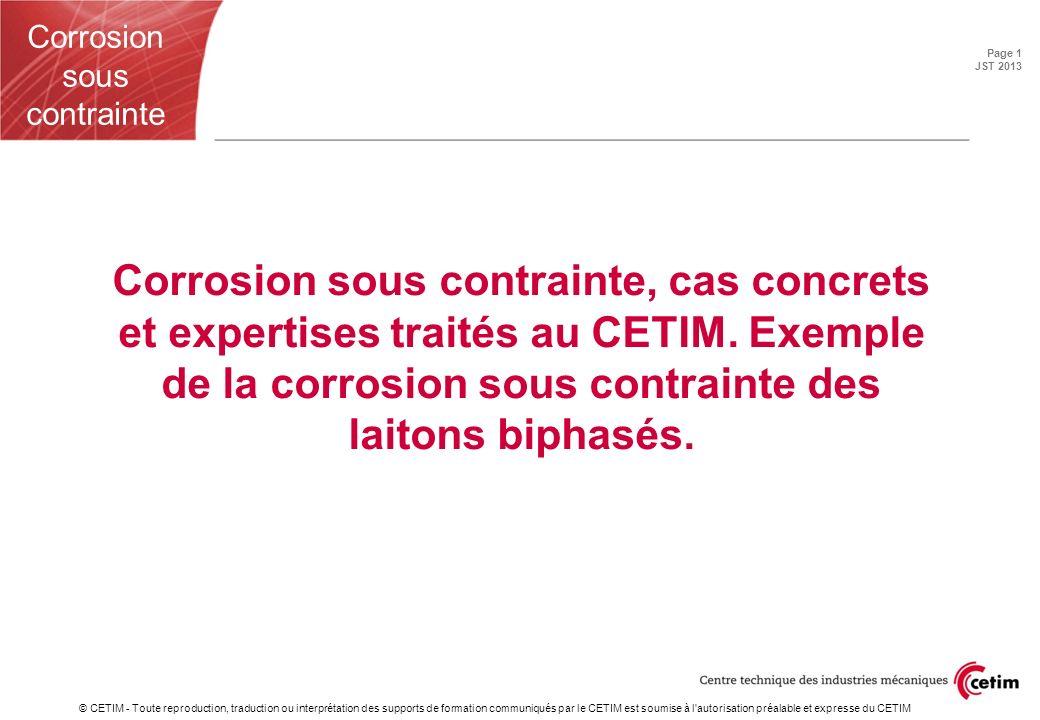 Corrosion sous contrainte, cas concrets et expertises traités au CETIM
