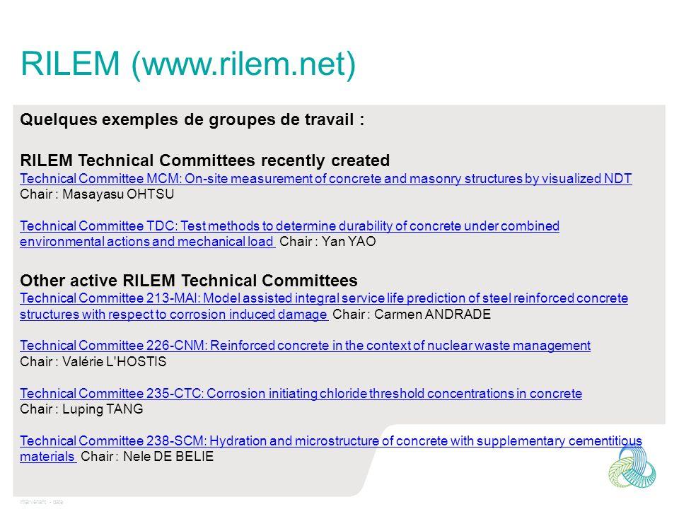 RILEM (www.rilem.net) Quelques exemples de groupes de travail :
