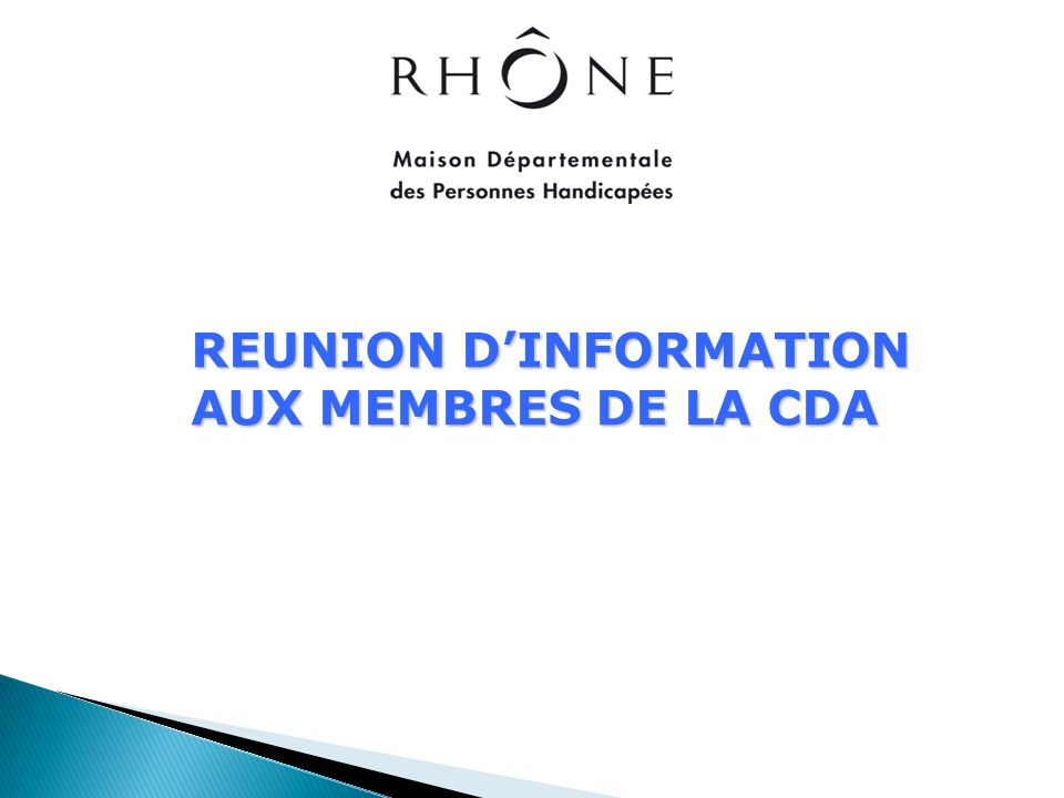 REUNION D'INFORMATION AUX MEMBRES DE LA CDA