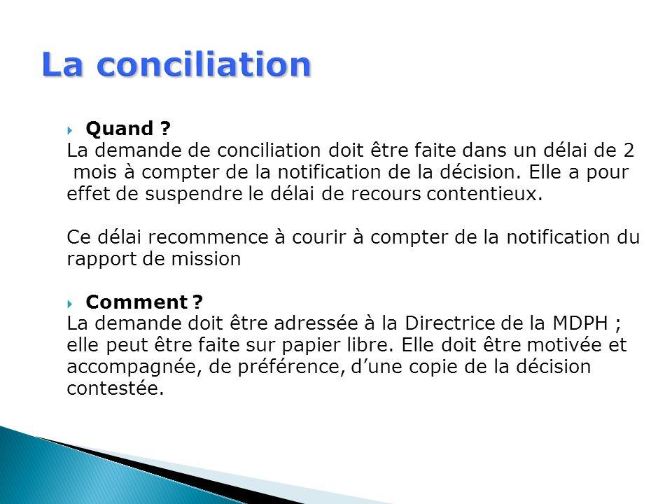 La conciliation Quand La demande de conciliation doit être faite dans un délai de 2.