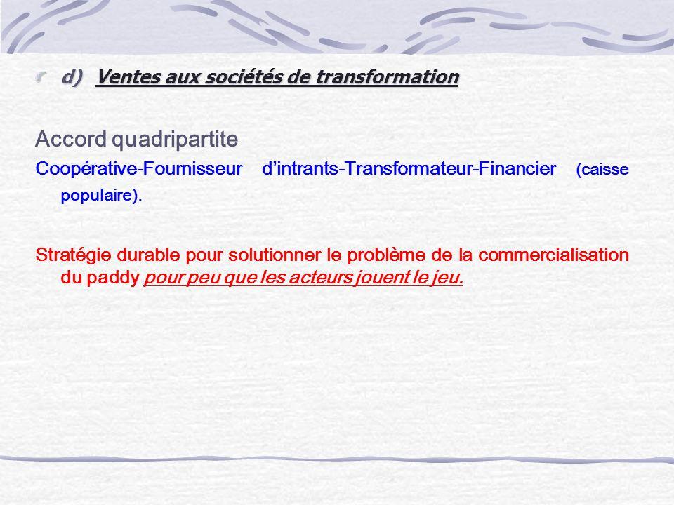 Accord quadripartite d) Ventes aux sociétés de transformation