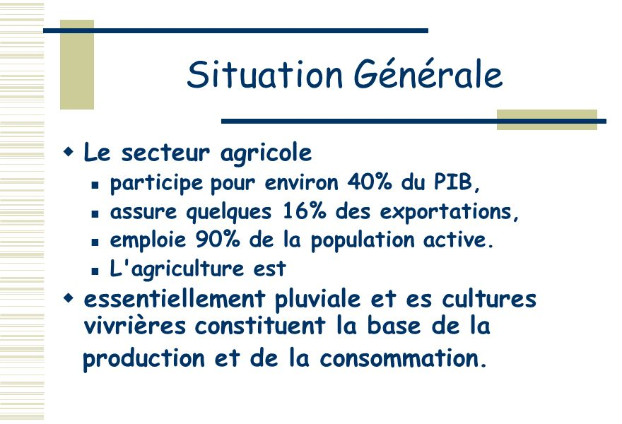 Situation Générale Le secteur agricole