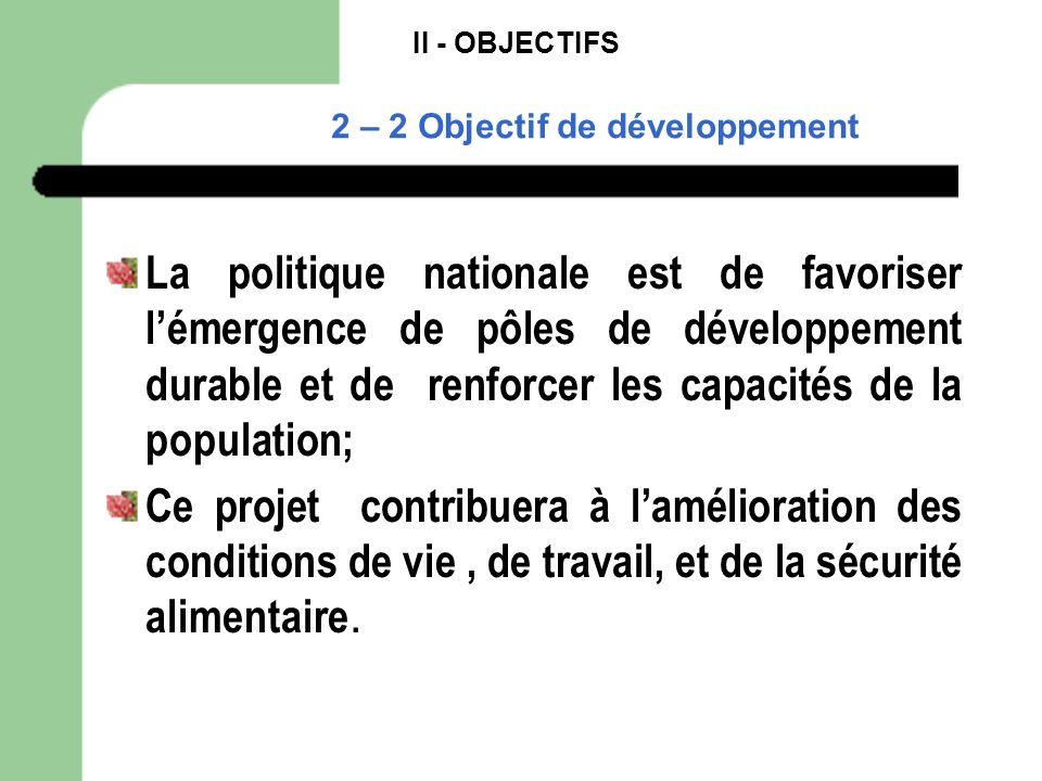 II - OBJECTIFS 2 – 2 Objectif de développement.