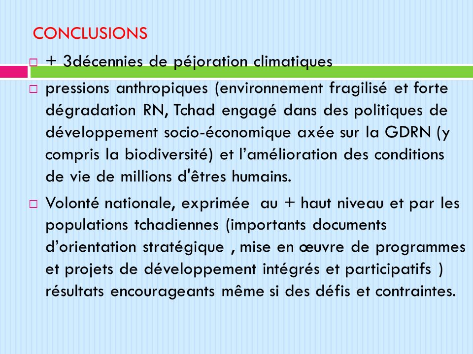 conclusions + 3décennies de péjoration climatiques.