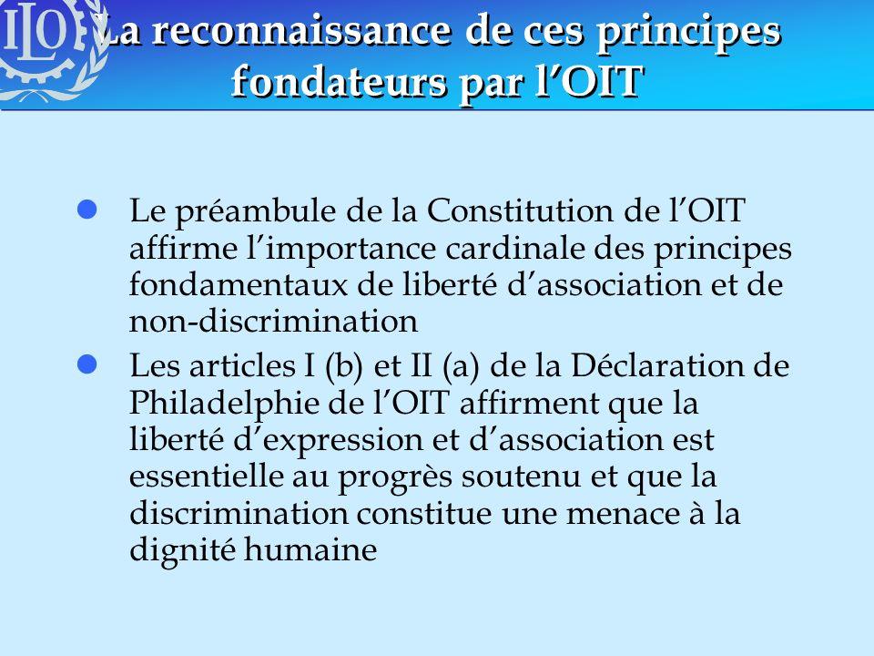La reconnaissance de ces principes fondateurs par l'OIT