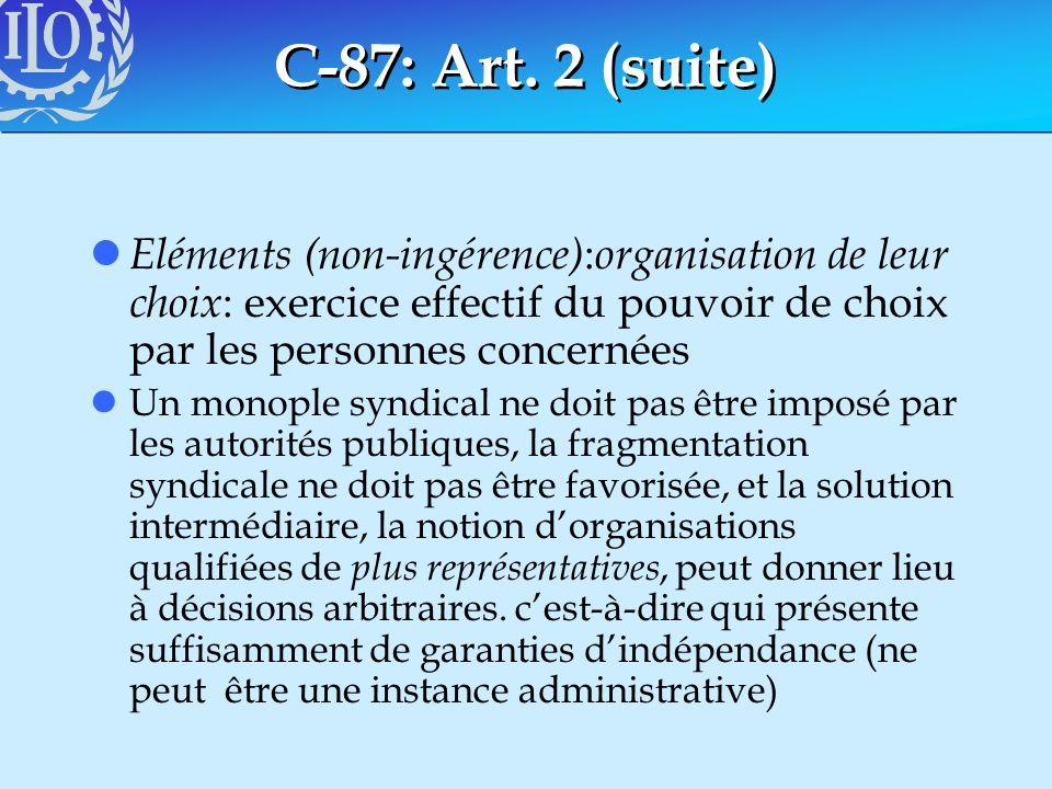 C-87: Art. 2 (suite) Eléments (non-ingérence):organisation de leur choix: exercice effectif du pouvoir de choix par les personnes concernées.
