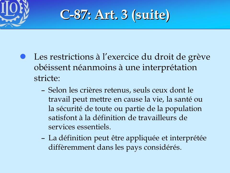 C-87: Art. 3 (suite) Les restrictions à l'exercice du droit de grève obéissent néanmoins à une interprétation stricte: