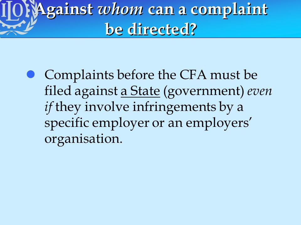 Against whom can a complaint be directed