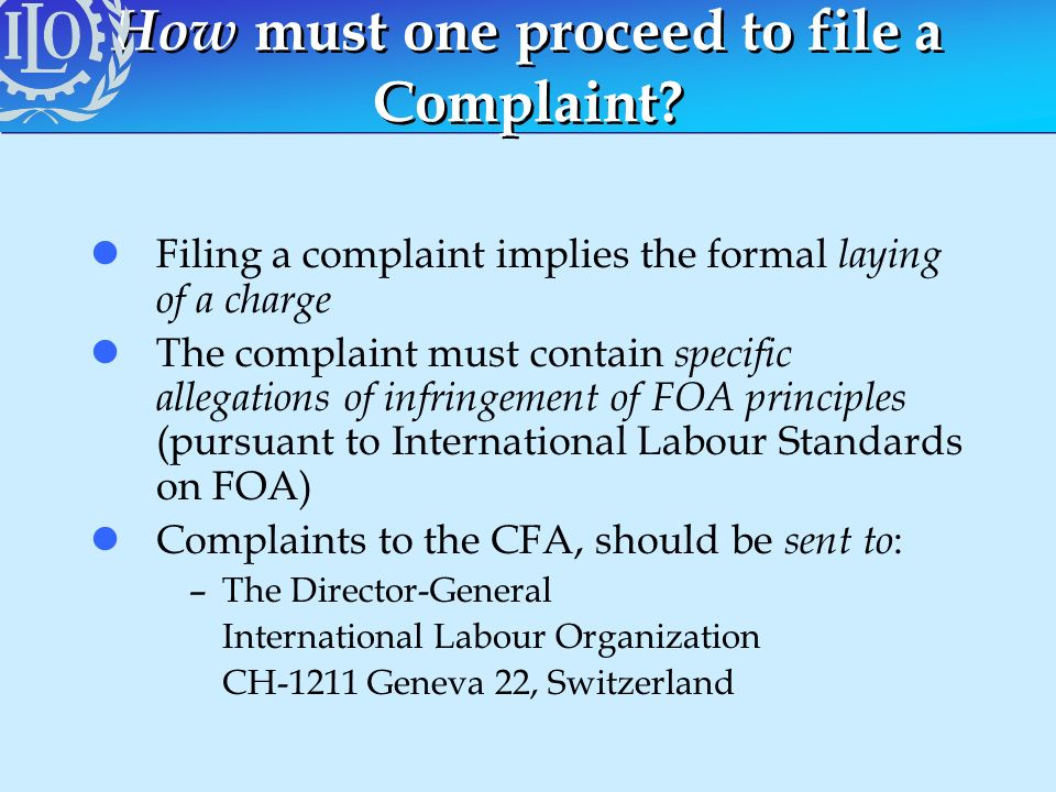 How must one proceed to file a Complaint